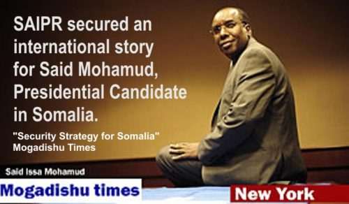 SAIPR secured a front page story in the Mogadishu Times for Presidential Candidate Said Mohamud in Somalia.