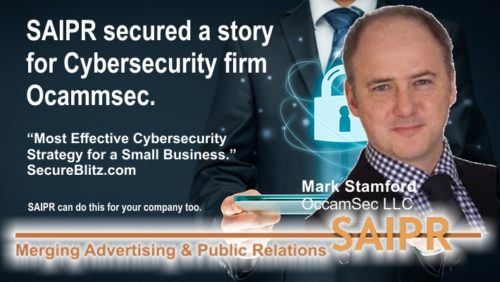 """SAIPR secured Cyber Security firm Ocammec founder Mark Stamford expert status for his insight in an article, """"Most Effective Cybersecurity Strategy for Small Business."""""""